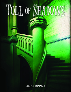 Jace Epple's Toll of Shadows